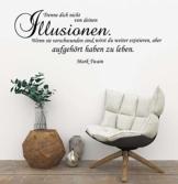 """Wandtattoo Wohnzimmer Spruch Mark Twain """"Trenne dich nicht von deinen Illusionen"""""""